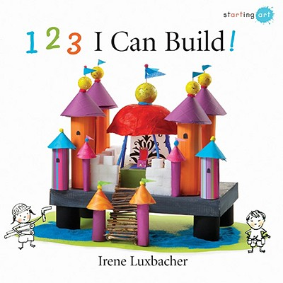 123 I Can Build! By Luxbacher, Irene