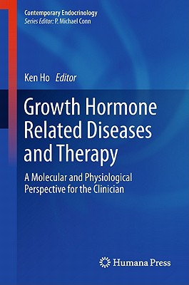 Growth Hormone Related Diseases and Therapy By Ho, Ken (EDT)